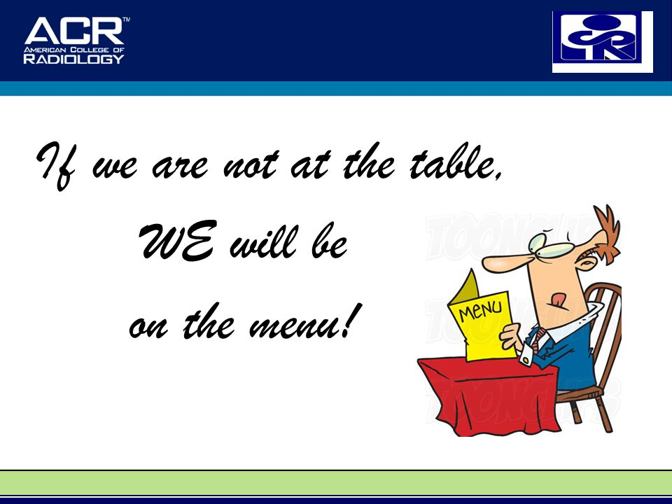 If we are not at the table, WE will be on the menu!