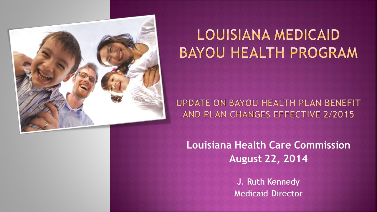 Louisiana Health Care Commission August 22, 2014 J. Ruth Kennedy Medicaid Director