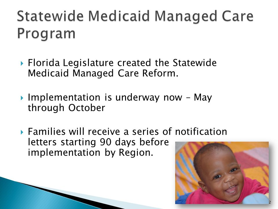  Florida Legislature created the Statewide Medicaid Managed Care Reform.