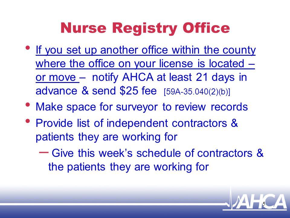 Contact information Anne Menard – Anne.Menard@ahca.myflorida.com Lenora Lowry – Lenora.Lowry@ahca.myflorida.com (850) 412-4403 Home Care Unit 56