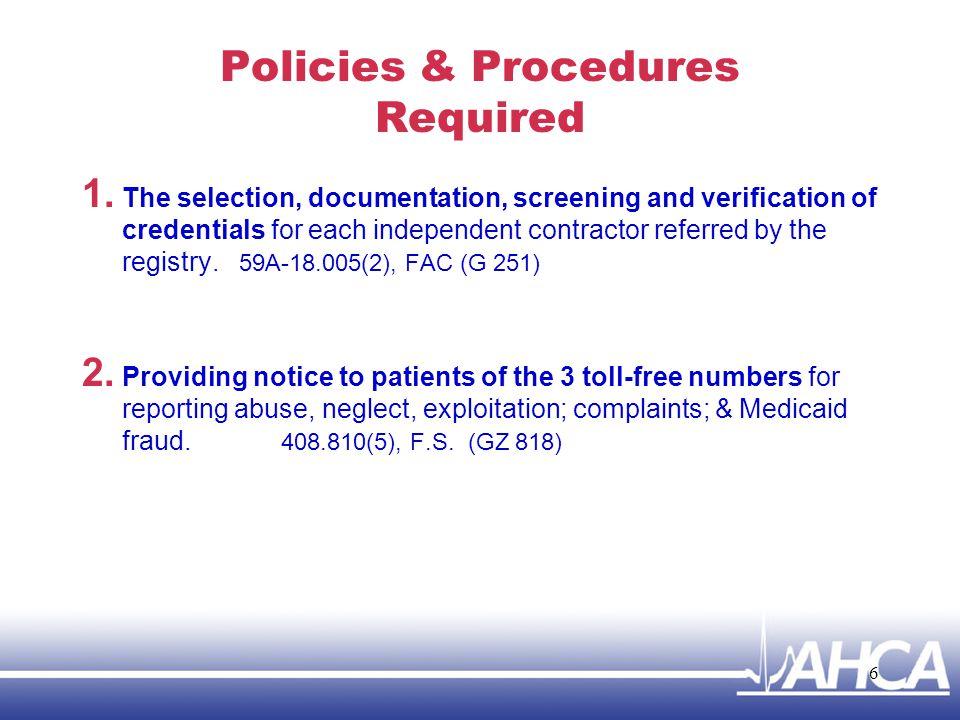 Policies & Procedures Required 3.