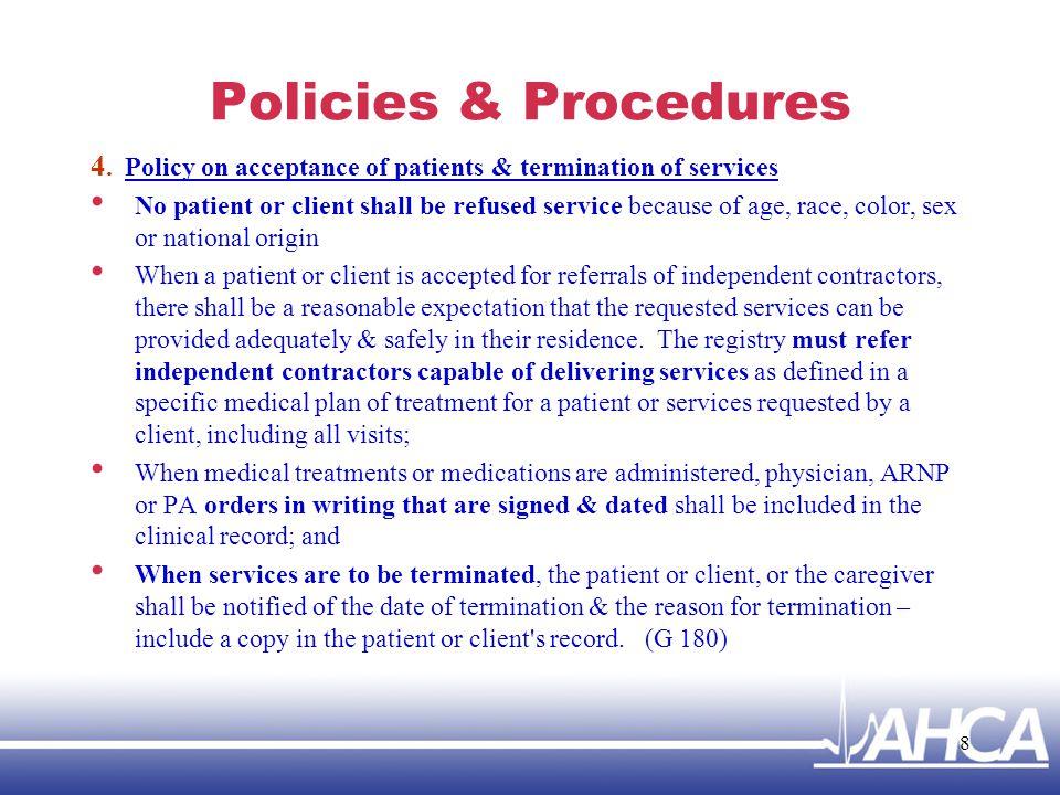 Policies & Procedures 5.Procedures on the administration of drugs & biologicals (G 225) 6.