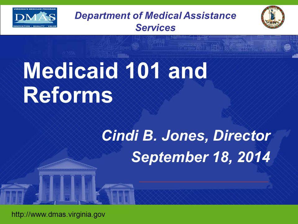 http://www.dmas.virginia.gov/ 1 Department of Medical Assistance Services http://www.dmas.virginia.gov Cindi B.
