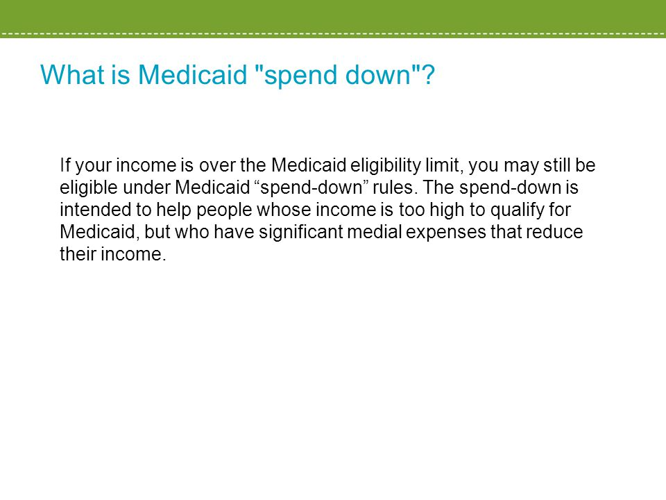 What is Medicaid spend down .