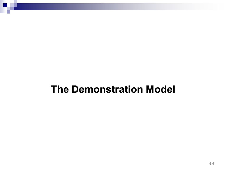 The Demonstration Model 11