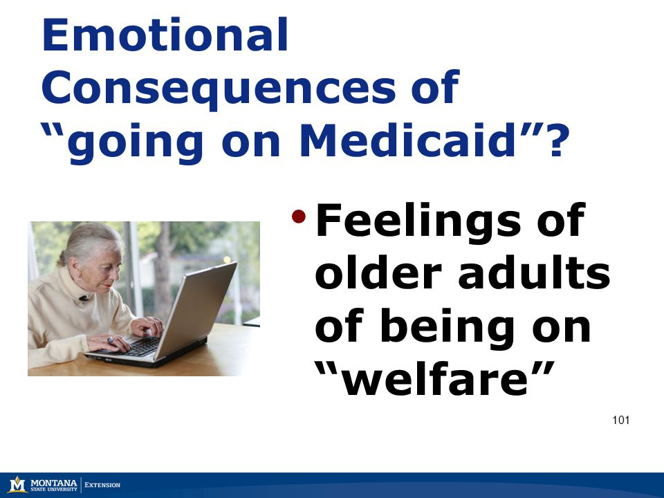 Emotional Consequences of going on Medicaid Feelings of older adults of being on welfare 101