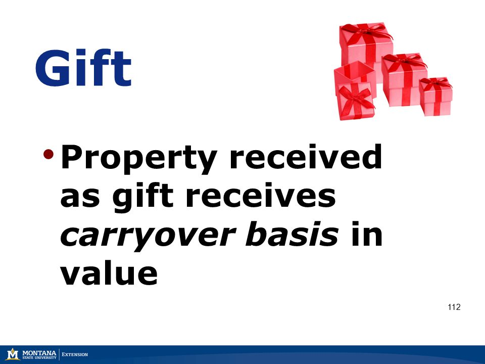 Gift Property received as gift receives carryover basis in value 112