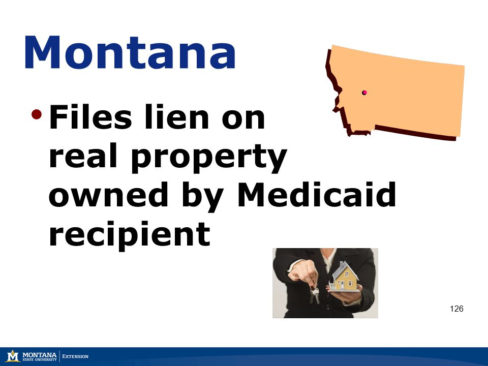 Montana Files lien on real property owned by Medicaid recipient 126