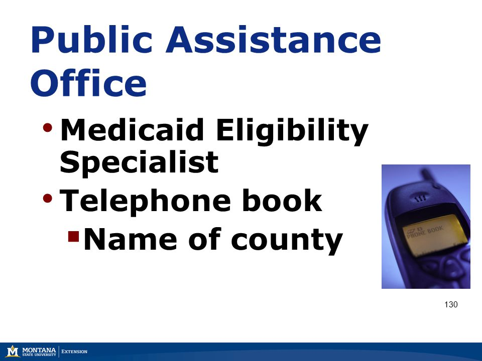 Public Assistance Office Medicaid Eligibility Specialist Telephone book  Name of county 130