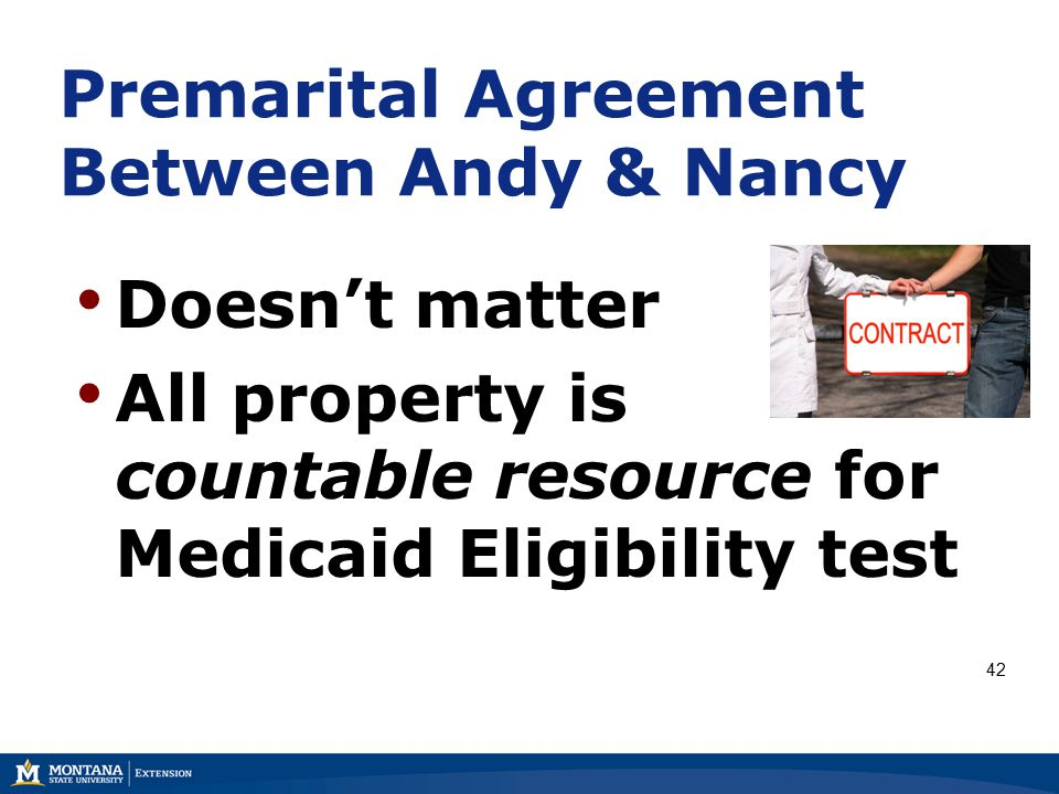 Premarital Agreement Between Andy & Nancy Doesn't matter All property is countable resource for Medicaid Eligibility test 42