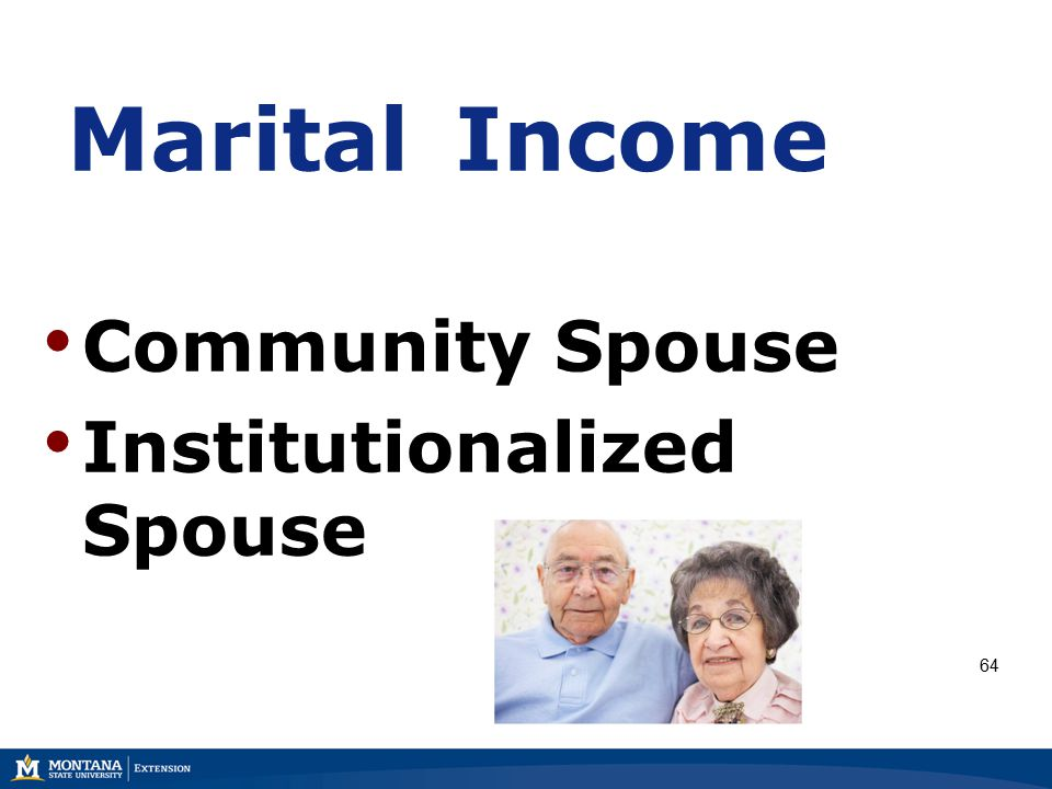 Marital Income 64 Community Spouse Institutionalized Spouse