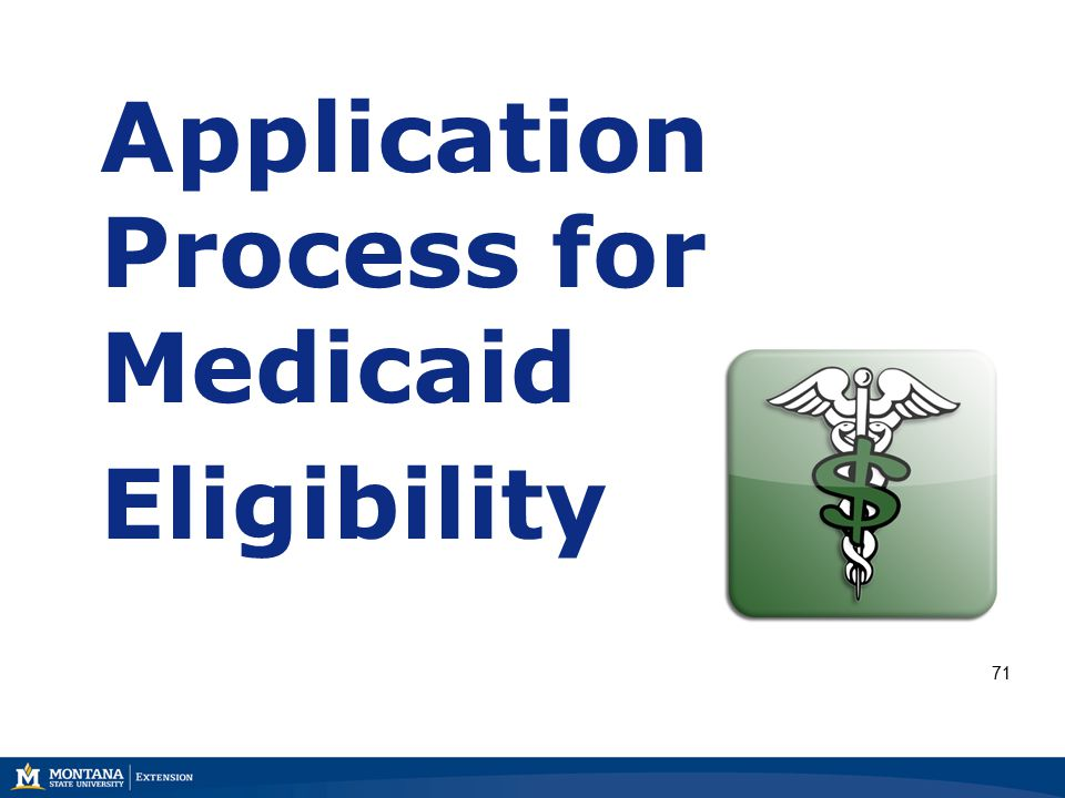 Application Process for Medicaid Eligibility 71