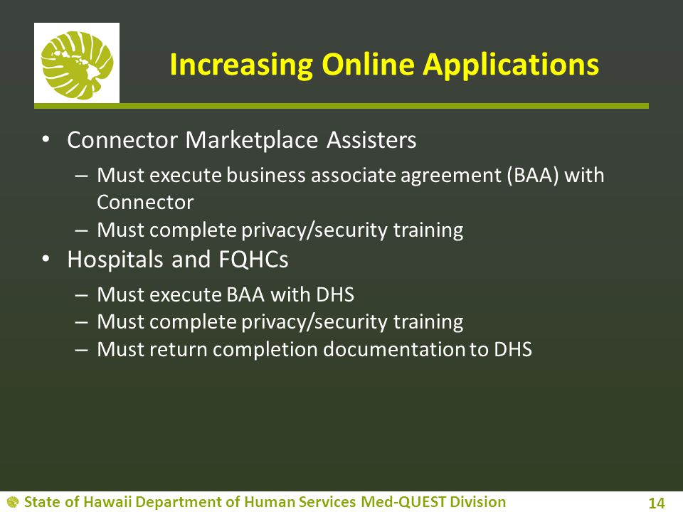 State of Hawaii Department of Human Services Med-QUEST Division Increasing Online Applications Connector Marketplace Assisters – Must execute business