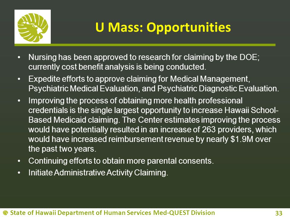 State of Hawaii Department of Human Services Med-QUEST Division U Mass: Opportunities Nursing has been approved to research for claiming by the DOE; c