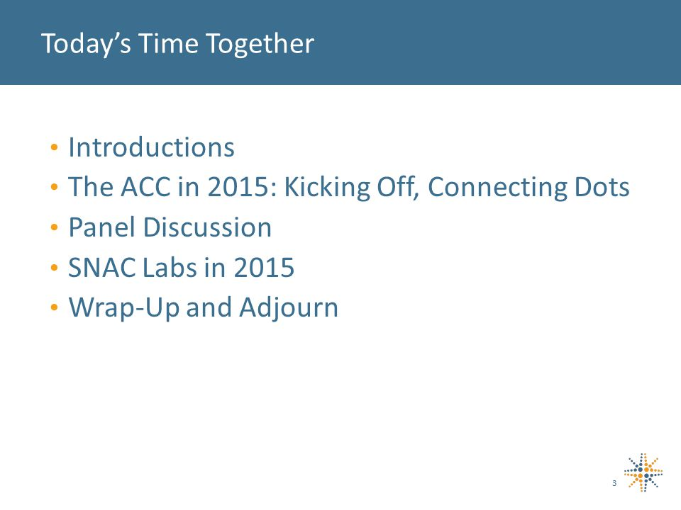 34 Two-Track SNAC Labs: 2015 TRACK 1: ACC January 22May 21September 17 TRACK 2: AccessMarch 19July 16November 19 All SNAC Labs scheduled for 12:00 – 1:30 pm at the Colorado Health Institute.