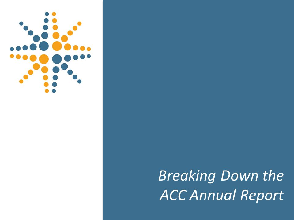 9 9 Breaking Down the ACC Annual Report