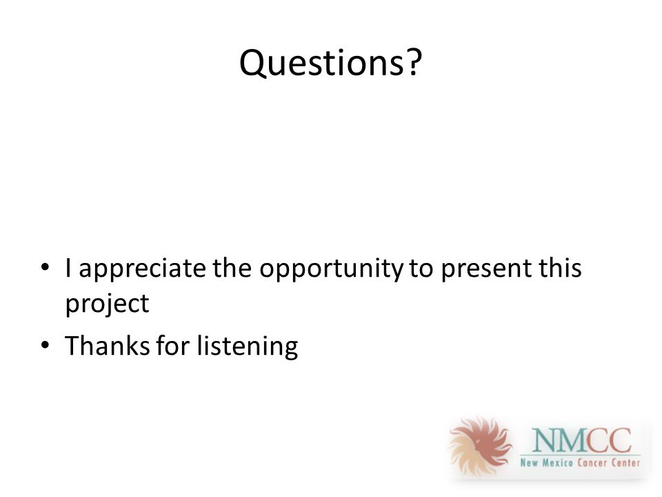 Questions I appreciate the opportunity to present this project Thanks for listening