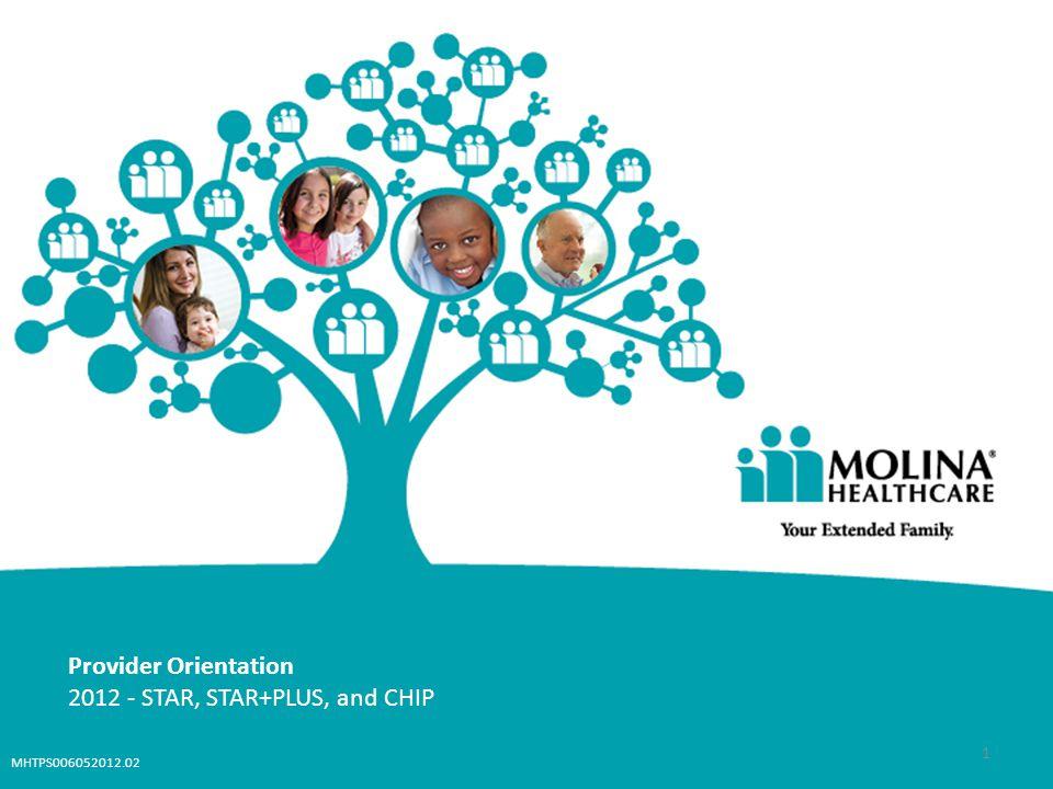Provider Orientation 2012 - STAR, STAR+PLUS, and CHIP 1 MHTPS006052012.02