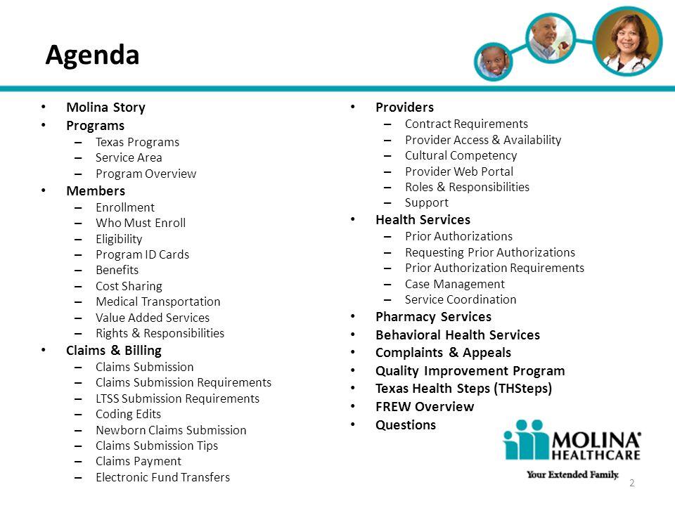 Headline Goes Here Item 1 Item 2 Item 3 Agenda Molina Story Programs – Texas Programs – Service Area – Program Overview Members – Enrollment – Who Mus