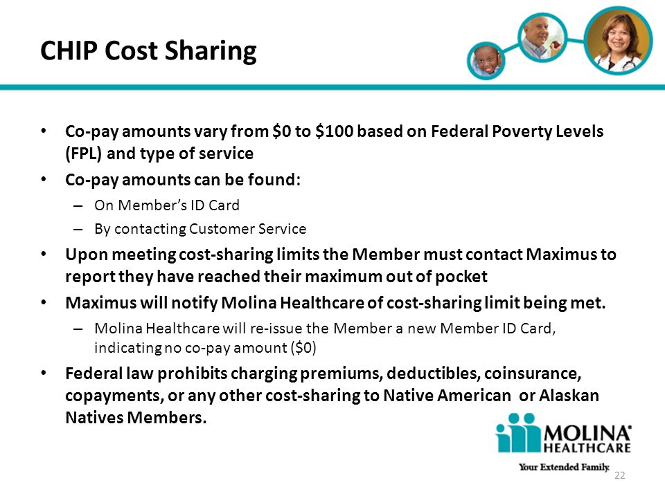 Headline Goes Here Item 1 Item 2 Item 3 CHIP Cost Sharing Co-pay amounts vary from $0 to $100 based on Federal Poverty Levels (FPL) and type of servic