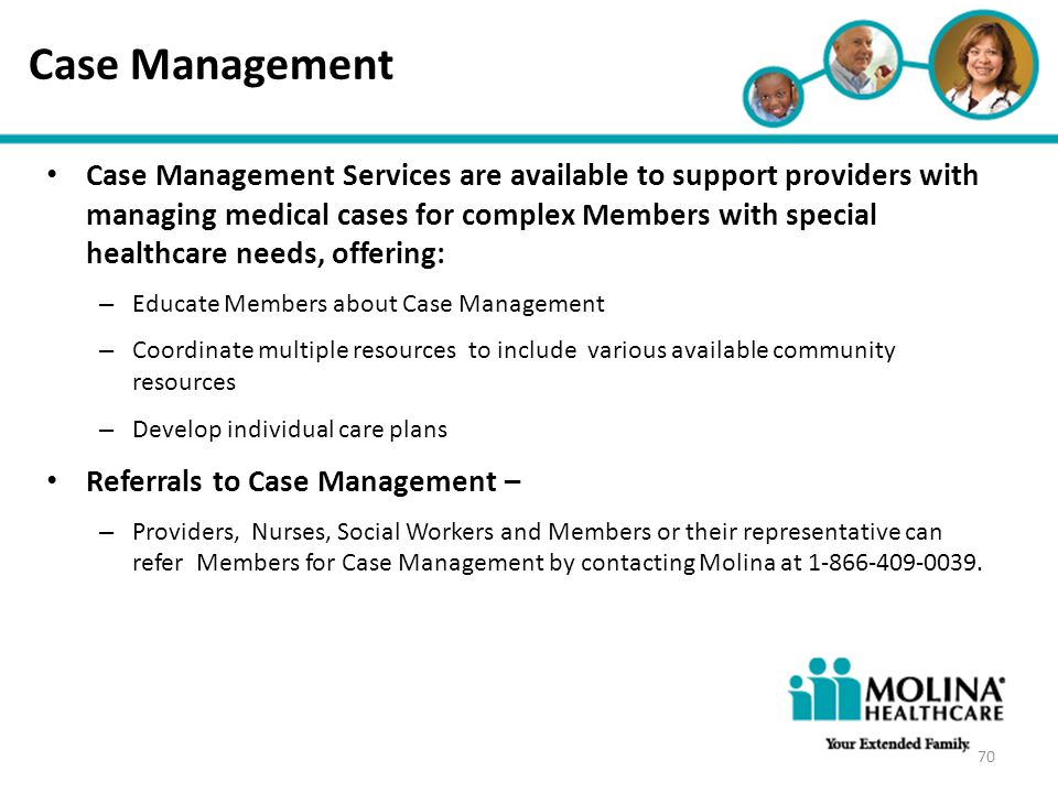 Headline Goes Here Item 1 Item 2 Item 3 Case Management Case Management Services are available to support providers with managing medical cases for co