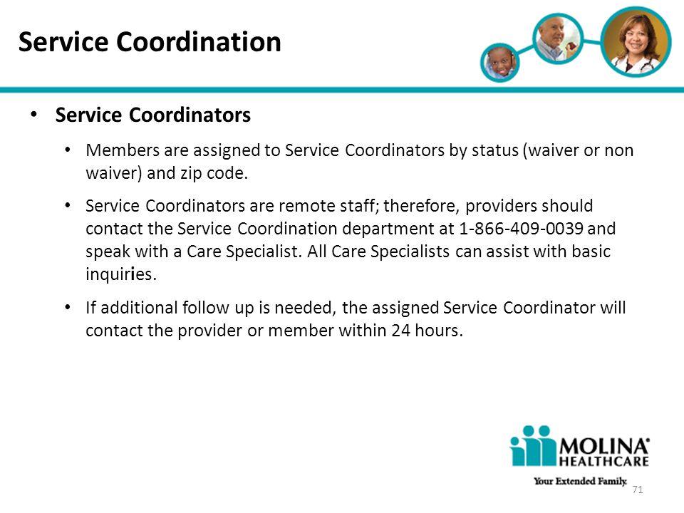 Headline Goes Here Item 1 Item 2 Item 3 Service Coordination Service Coordinators Members are assigned to Service Coordinators by status (waiver or no
