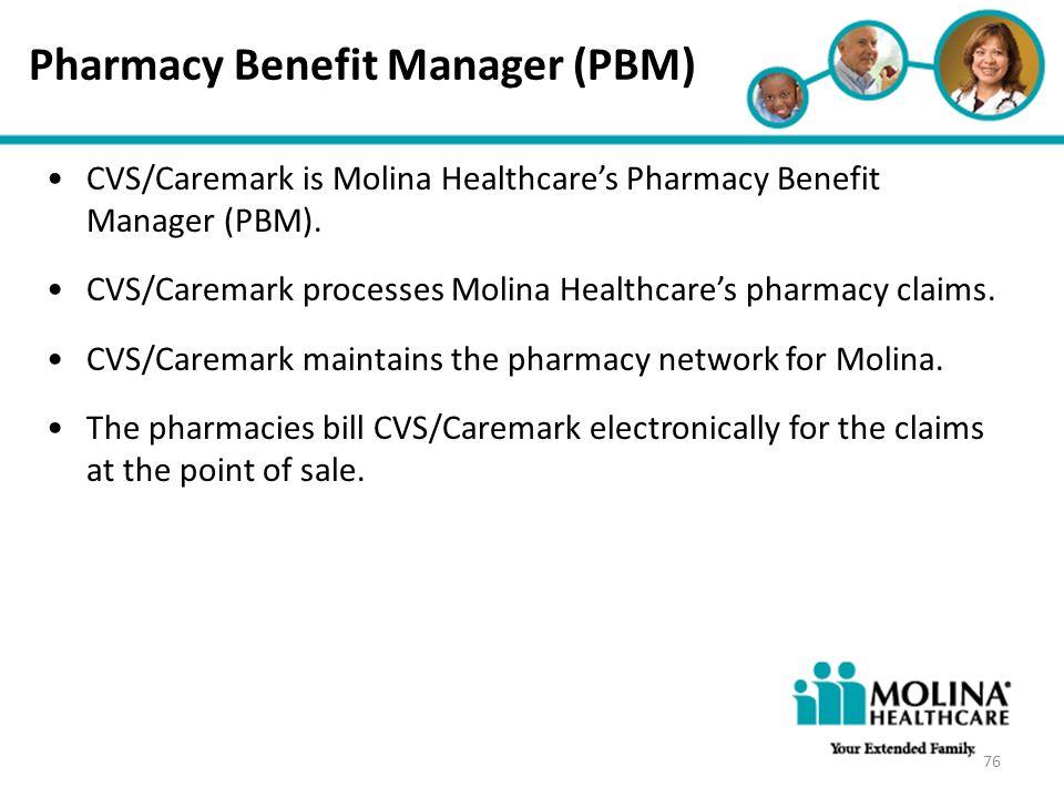 Headline Goes Here Item 1 Item 2 Item 3 Pharmacy Benefit Manager (PBM) CVS/Caremark is Molina Healthcare's Pharmacy Benefit Manager (PBM). CVS/Caremar