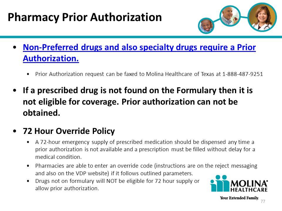 Headline Goes Here Item 1 Item 2 Item 3 Pharmacy Prior Authorization Non-Preferred drugs and also specialty drugs require a Prior Authorization.Non-Pr