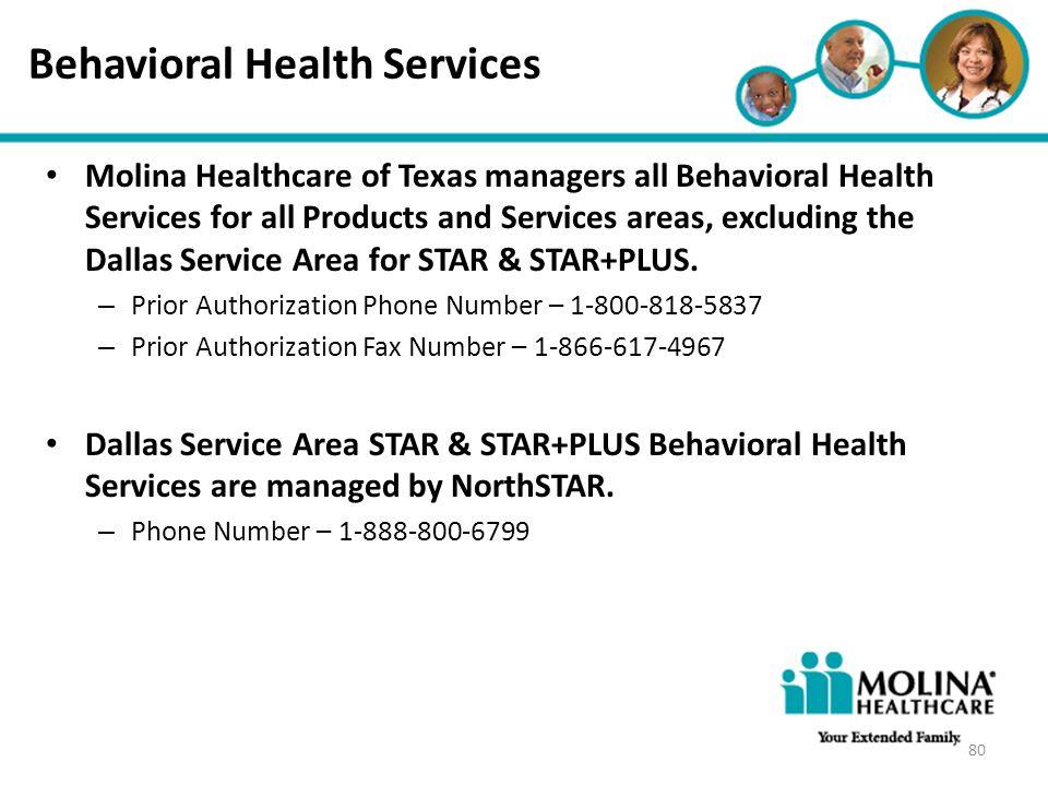 Headline Goes Here Item 1 Item 2 Item 3 Behavioral Health Services Molina Healthcare of Texas managers all Behavioral Health Services for all Products