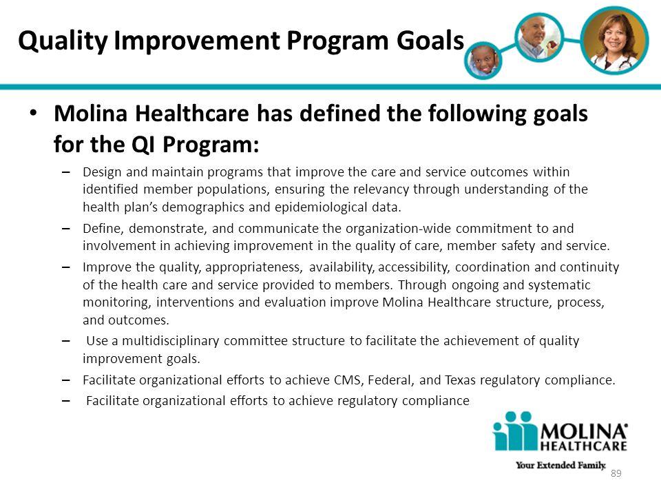 Headline Goes Here Item 1 Item 2 Item 3 Quality Improvement Program Goals Molina Healthcare has defined the following goals for the QI Program: – Desi