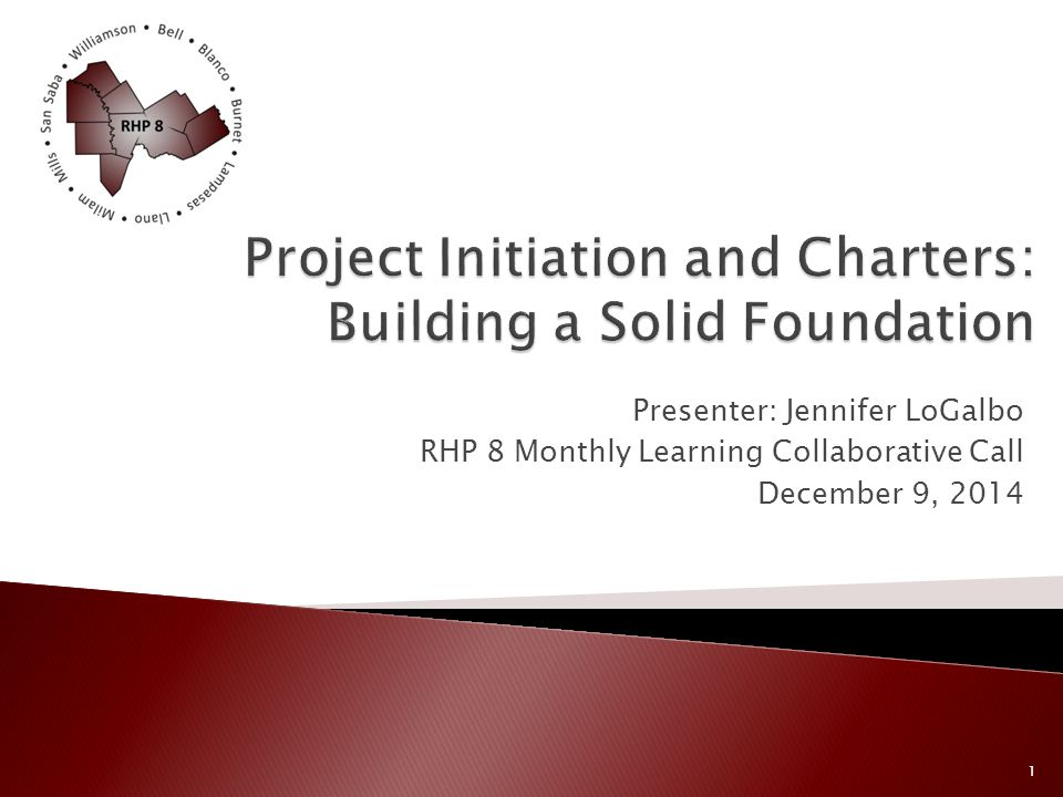 Presenter: Jennifer LoGalbo RHP 8 Monthly Learning Collaborative Call December 9, 2014 1
