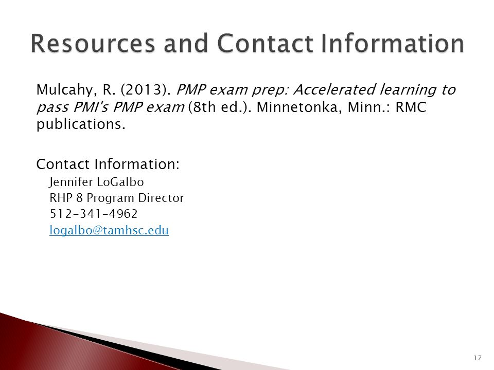 Mulcahy, R. (2013). PMP exam prep: Accelerated learning to pass PMI s PMP exam (8th ed.).