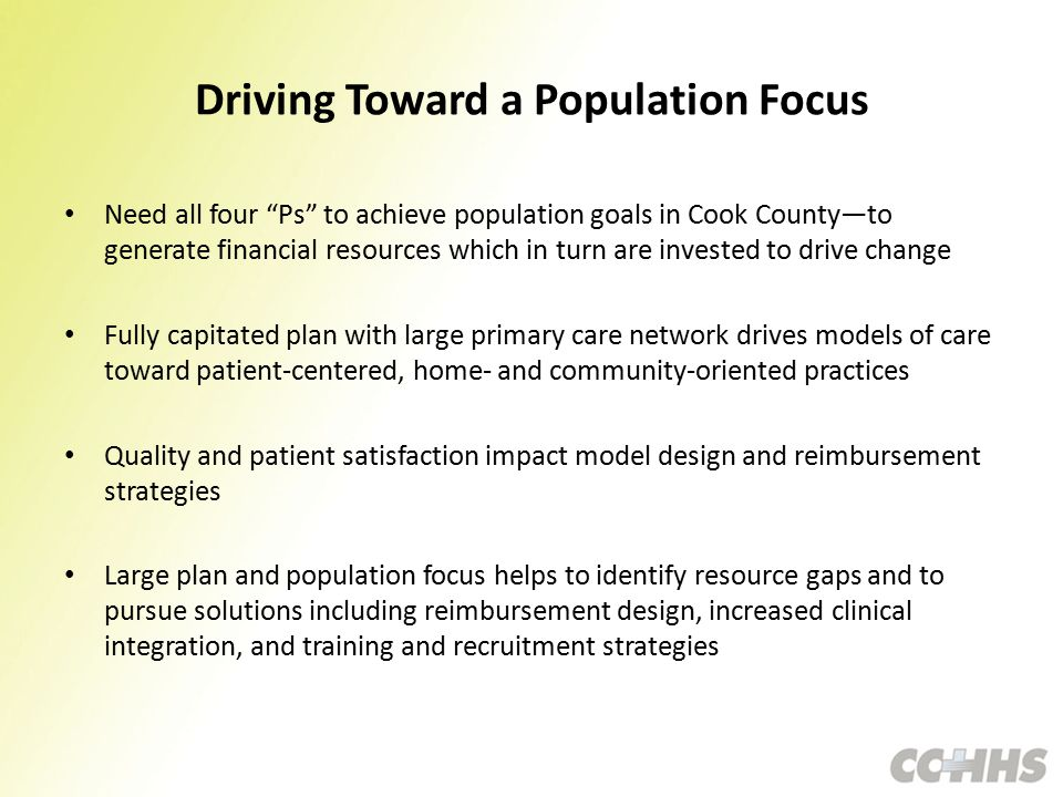 "Driving Toward a Population Focus Need all four ""Ps"" to achieve population goals in Cook County—to generate financial resources which in turn are inve"