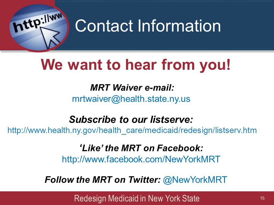 Contact Information We want to hear from you! ' Like' the MRT on Facebook: http://www.facebook.com/NewYorkMRT Follow the MRT on Twitter: @NewYorkMRT S