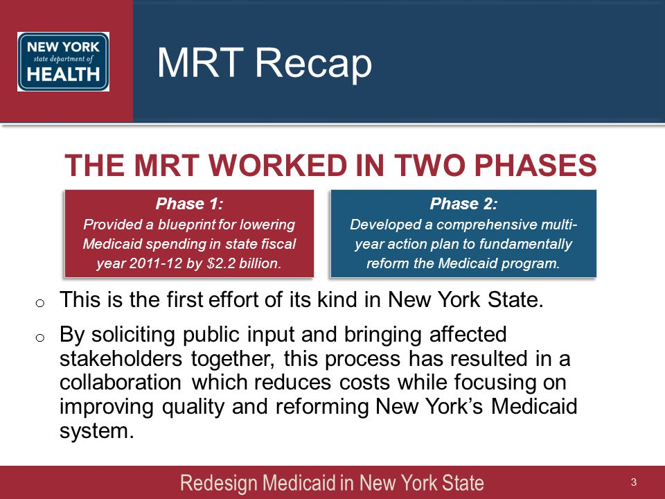 THE MRT WORKED IN TWO PHASES o This is the first effort of its kind in New York State. o By soliciting public input and bringing affected stakeholders