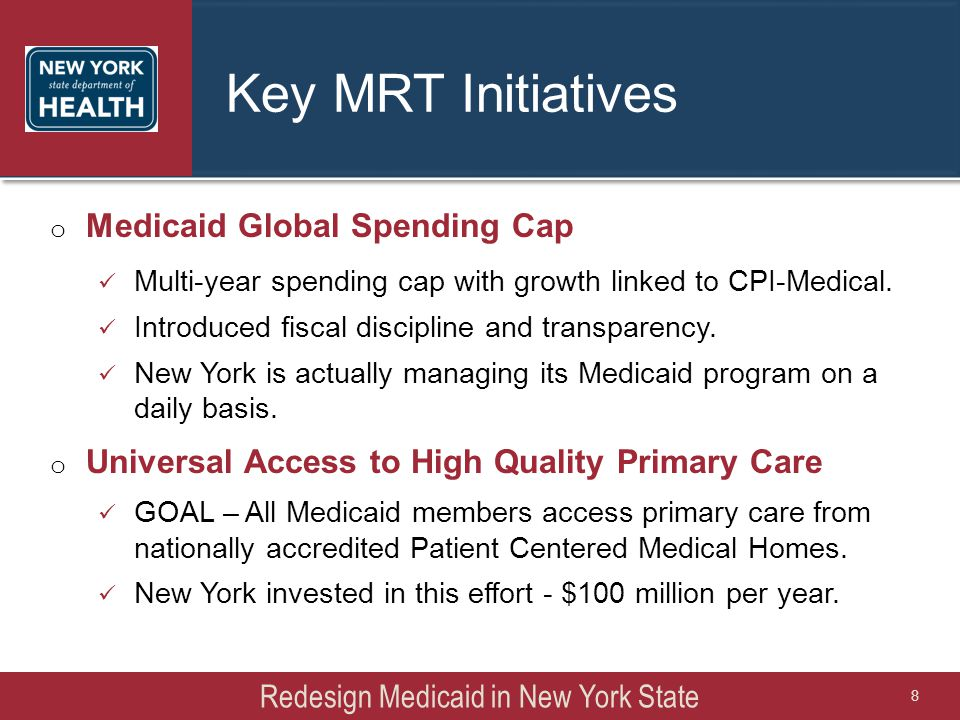 Key MRT Initiatives o Medicaid Global Spending Cap Multi-year spending cap with growth linked to CPI-Medical.