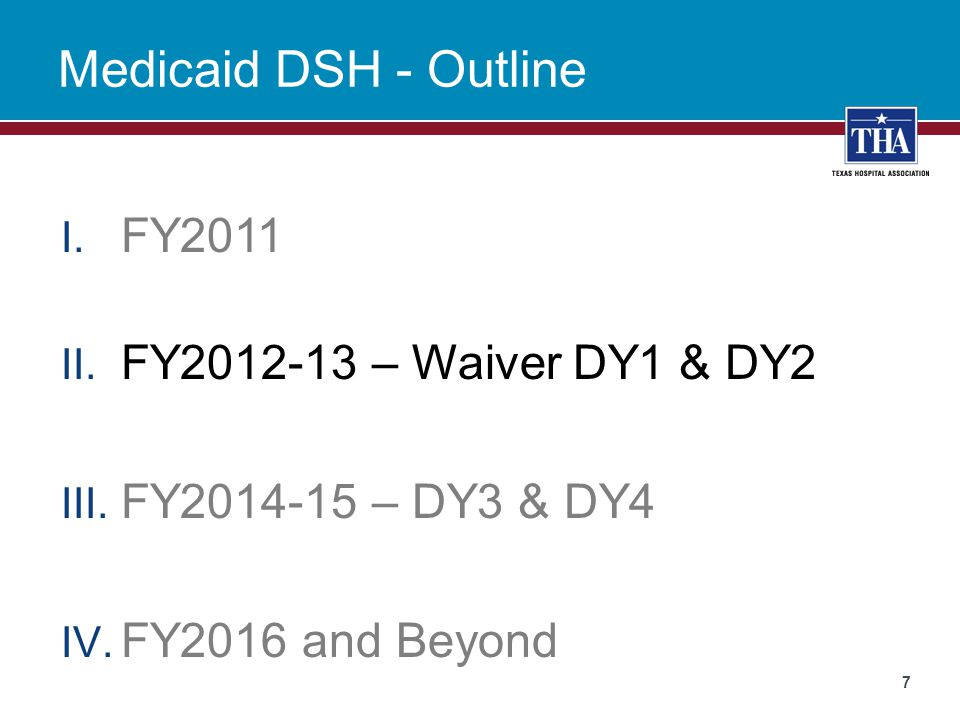 2014-17 Key Dates  Fall 2014 - FY 2014 DSH paid (1/2 paid)  Jan 2015 – 84 th TX Leg in session  Spring 2015 – last half of 2014 DSH Paid  June 2015 TX Leg leaves  FY2015 DSH – needs final plan  FY2016 – last year of 5 year waiver  2017 DSH cuts begin 28