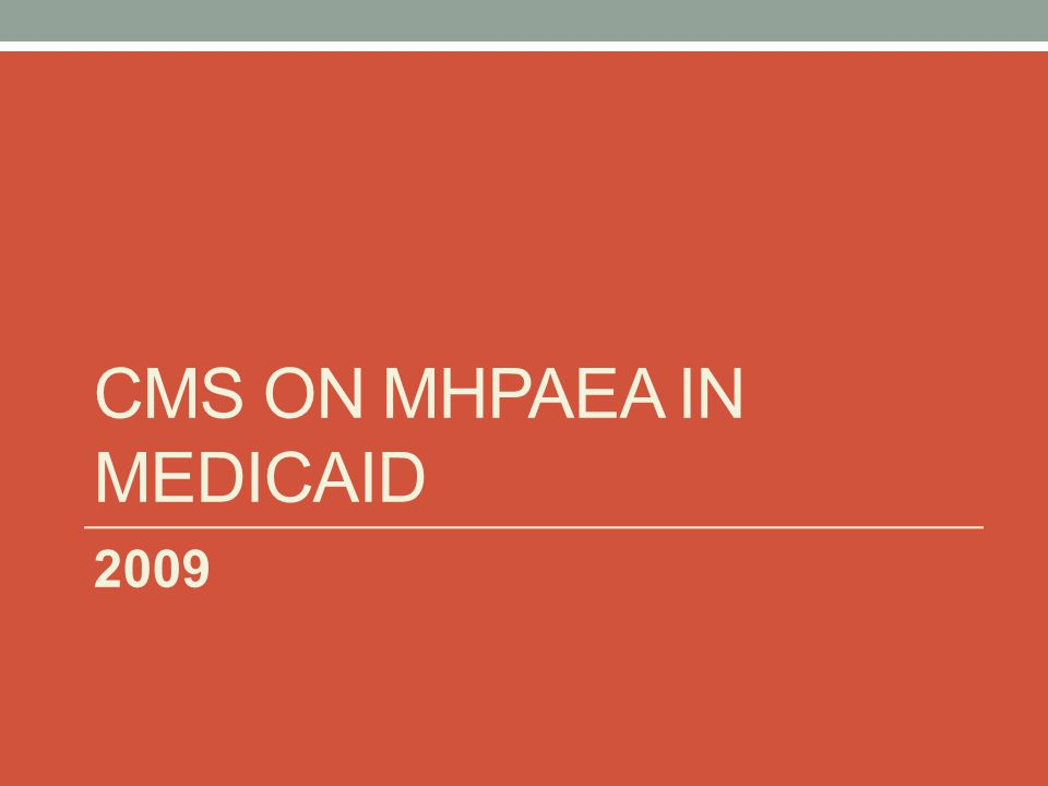 CMS ON MHPAEA IN MEDICAID 2009