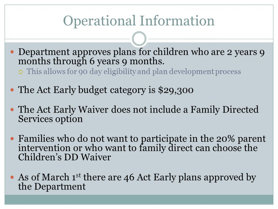 Operational Information Department approves plans for children who are 2 years 9 months through 6 years 9 months.