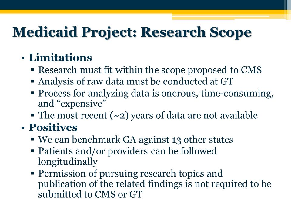 Medicaid Project: Research Scope Limitations  Research must fit within the scope proposed to CMS  Analysis of raw data must be conducted at GT  Process for analyzing data is onerous, time-consuming, and expensive  The most recent (~2) years of data are not available Positives  We can benchmark GA against 13 other states  Patients and/or providers can be followed longitudinally  Permission of pursuing research topics and publication of the related findings is not required to be submitted to CMS or GT 11