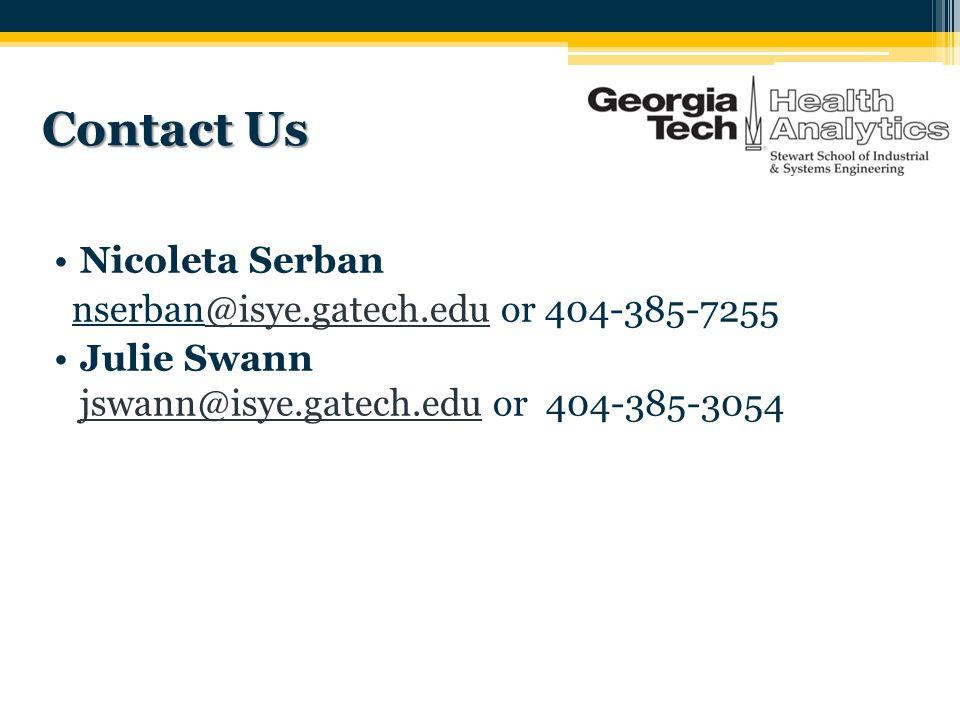 Contact Us Nicoleta Serban nserban@isye.gatech.edu or 404-385-7255@isye.gatech.edu Julie Swann jswann@isye.gatech.edu or 404-385-3054 jswann@isye.gate