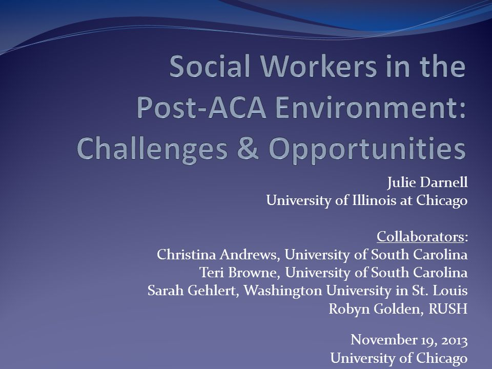 Julie Darnell University of Illinois at Chicago Collaborators: Christina Andrews, University of South Carolina Teri Browne, University of South Carolina Sarah Gehlert, Washington University in St.
