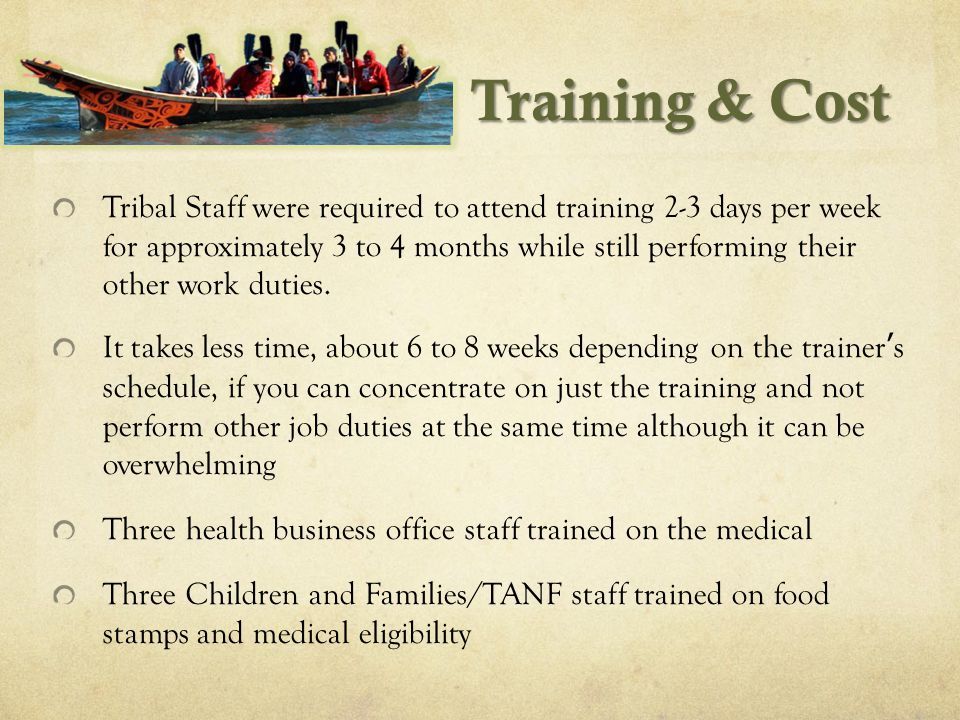 It is very helpful to have a designated trainer right at your facility and for ongoing assistance Costs include eligibility staff, computers, IT staff time to get access to all state programs We requested that an experienced support staff from the State be available to us a few days per week to assist staff as necessary After beginning training in Augusts 2009, on November 1, 2009 staff started determining eligibility for Family, Pregnancy and Children's Medical In January 2010 staff started determining eligibility for Food Stamps and issuing EBT cards.