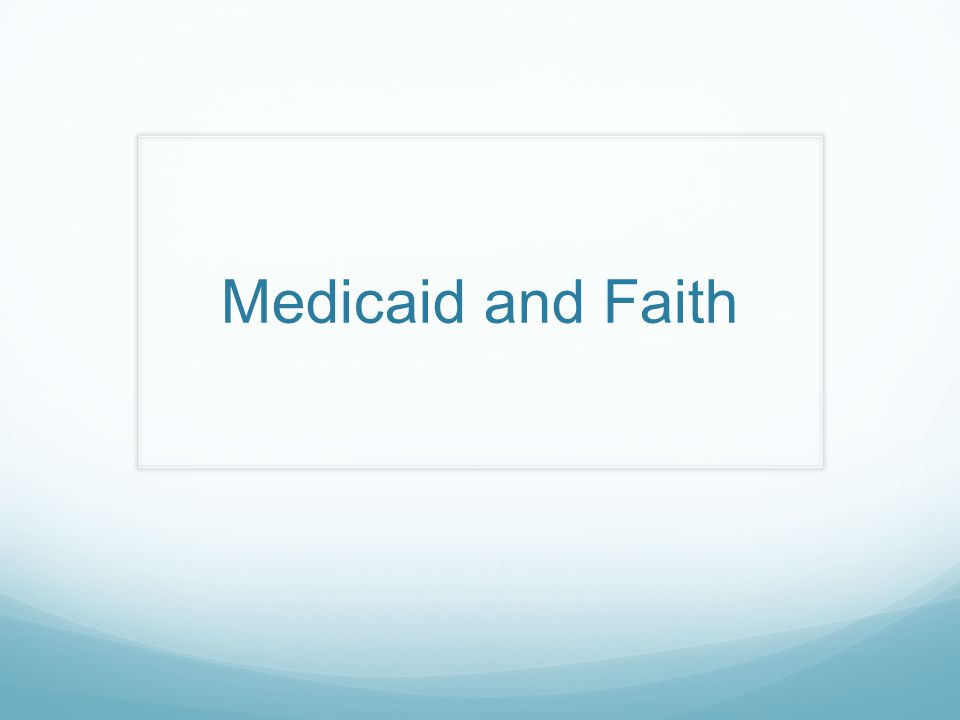 Medicaid and Faith