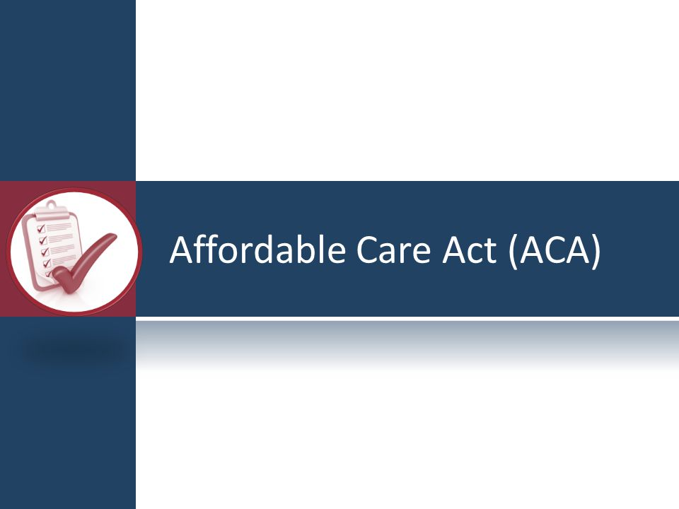 Affordable Care Act (ACA)