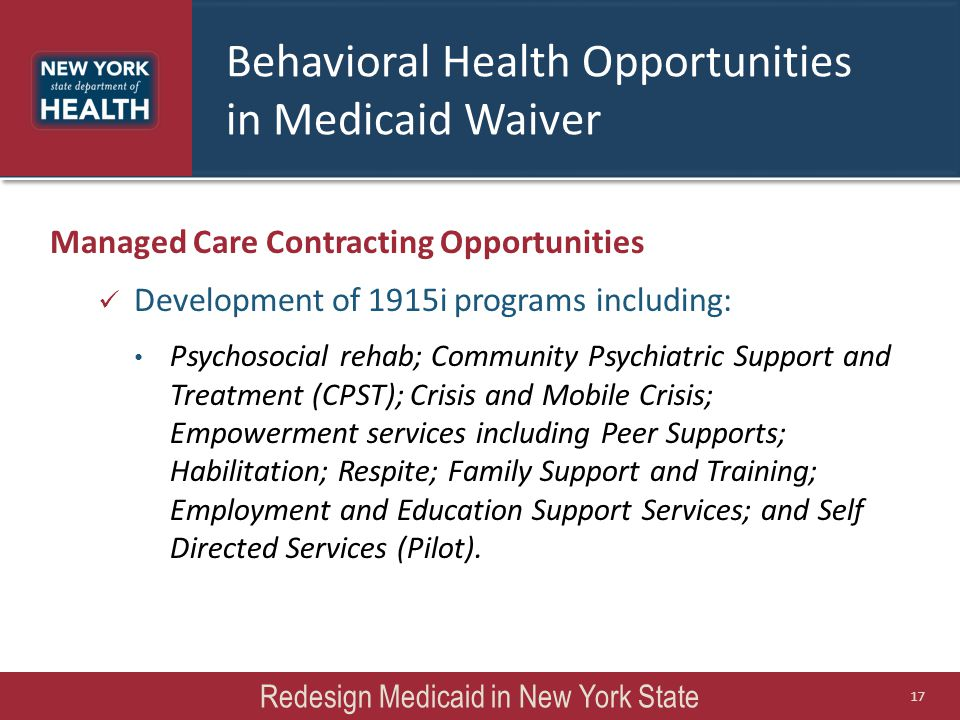 Managed Care Contracting Opportunities Development of 1915i programs including: Psychosocial rehab; Community Psychiatric Support and Treatment (CPST)