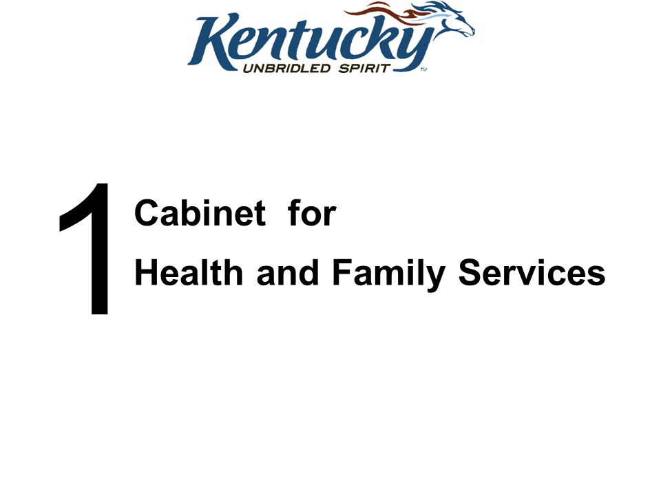 1 Cabinet Health and Family Services for