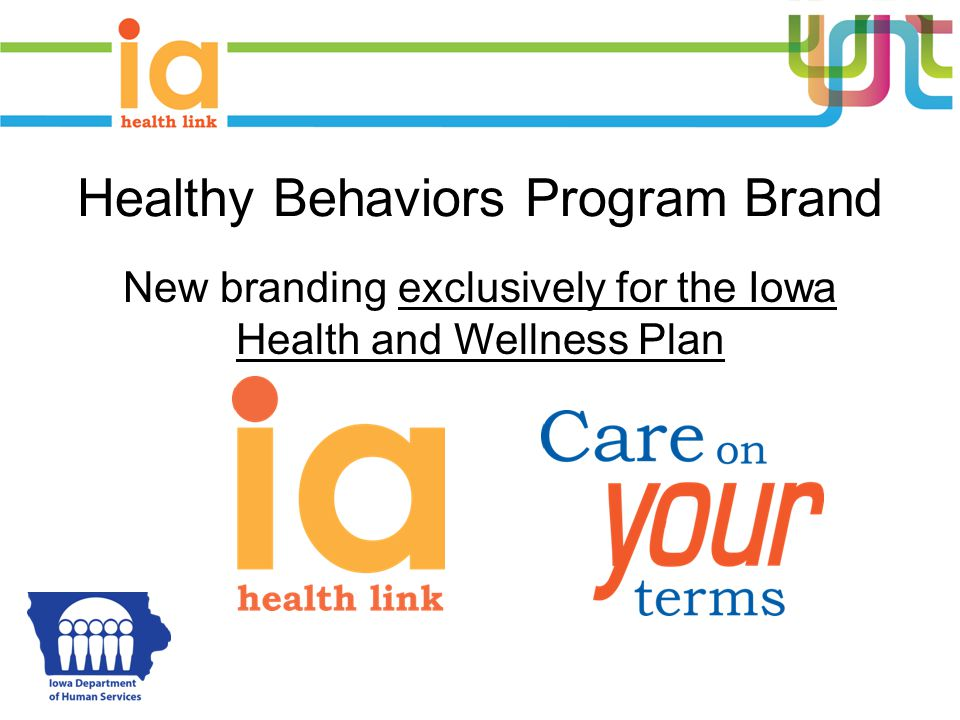 Healthy Behaviors Program Brand New branding exclusively for the Iowa Health and Wellness Plan