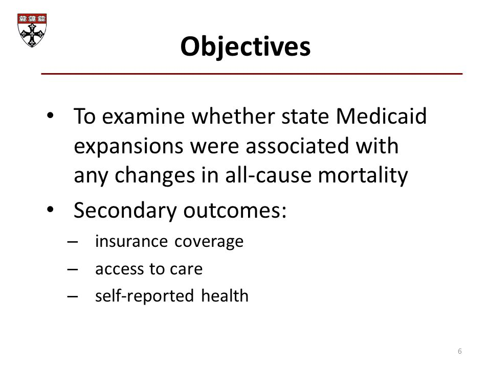Objectives To examine whether state Medicaid expansions were associated with any changes in all-cause mortality Secondary outcomes: – insurance covera