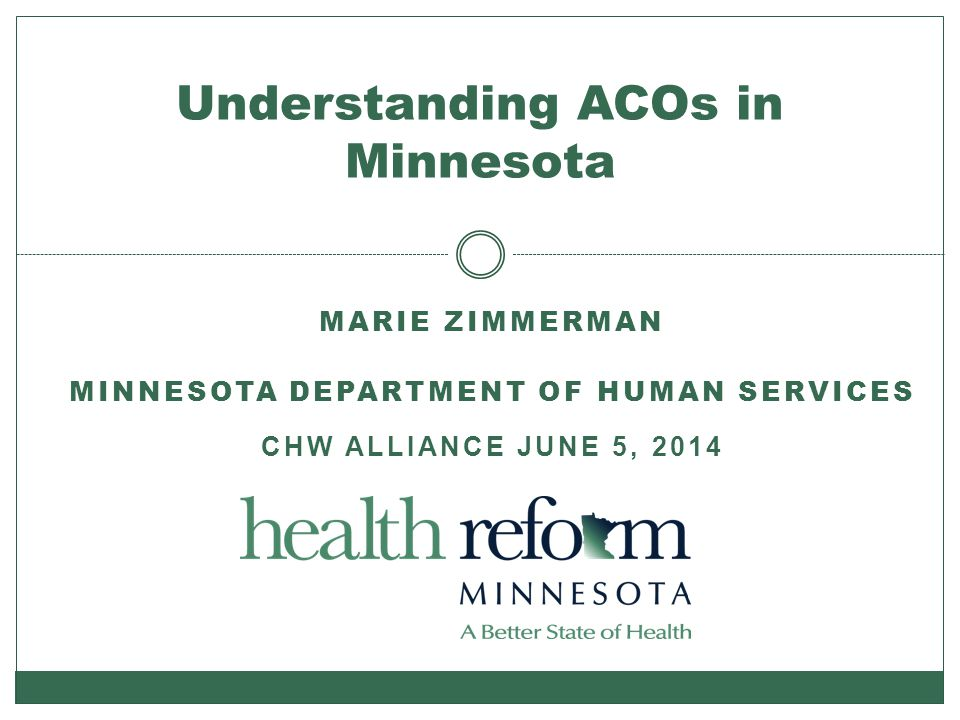 Example 2: Hennepin Health Safety-net ACO Population focus: adults on Medicaid with incomes below 133% FPG ~ 8,600 Integrated county model; health care, behavioral health, social services Opportunity for savings outside the Medicaid program to county services Hennepin county: Minnesota's largest county (Minneapolis)